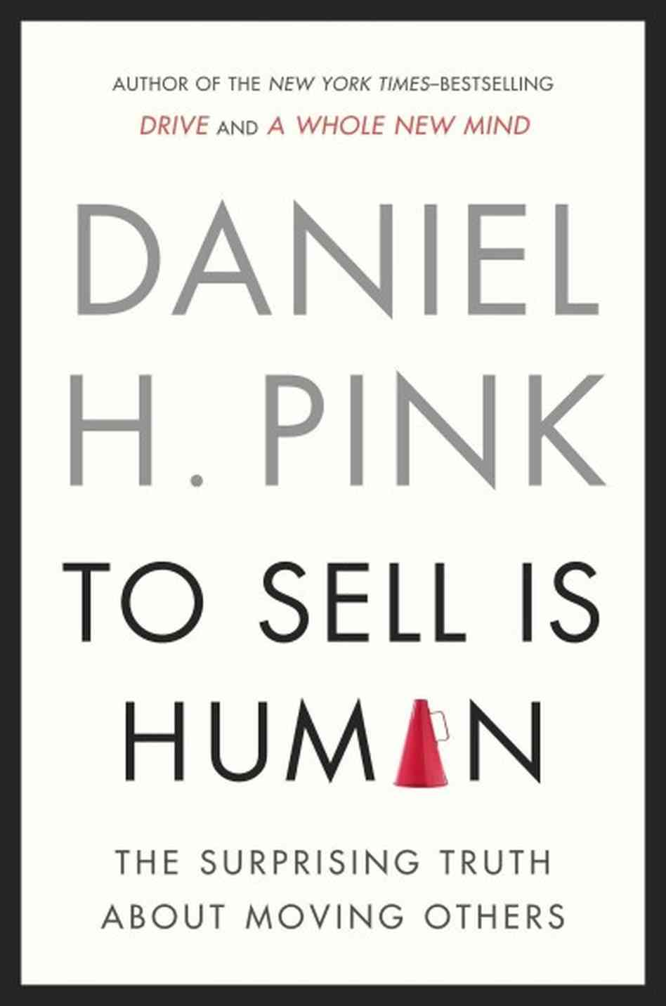 To sell is human, by Dan Pink